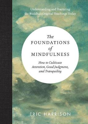 The Foundations of Mindfulness - Eric Harrison