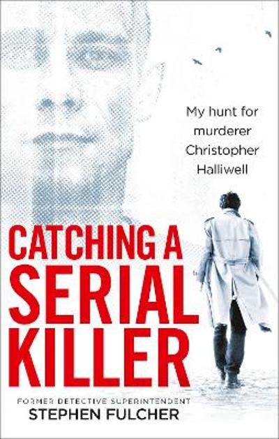 Catching a Serial Killer - Stephen Fulcher