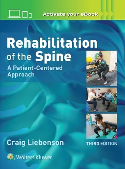 Rehabilitation of the Spine: A Patient-Centered Approach - Craig Liebenson