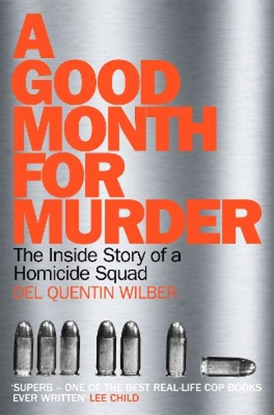 A Good Month For Murder - Del Quentin Wilber