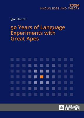 50 Years of Language Experiments with Great Apes - Igor Hanzel