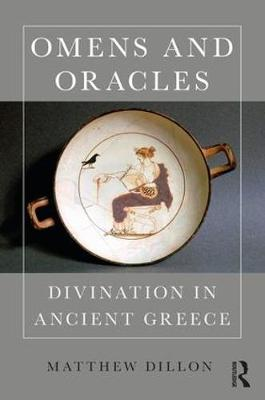 Omens and Oracles: Divination in Ancient Greece - Matthew Dillon