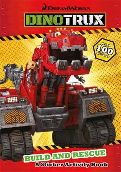 Dinotrux: Build and Rescue! Sticker Book - Dinotrux