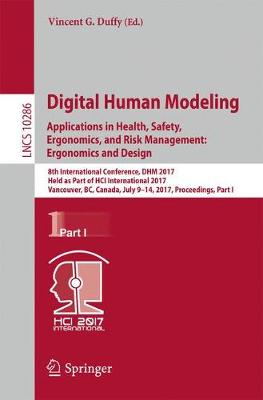 Digital Human Modeling. Applications in Health, Safety, Ergonomics, and Risk Management: Ergonomics and Design - Vincent G. Duffy