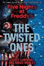 Five Nights at Freddy's: The Twisted Ones - Scott Cawthon Kira Breed-Wrisley