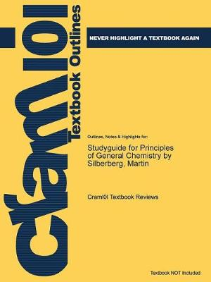 Studyguide for Principles of General Chemistry by Silberberg, Martin, ISBN 9780073402697 - Cram101 Textbook Reviews
