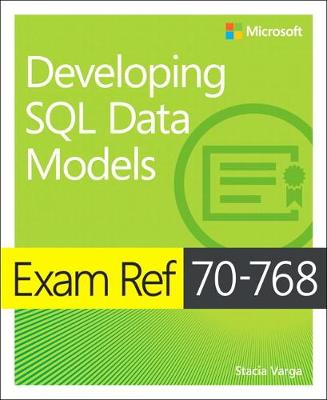 Exam Ref 70-768 Developing SQL Data Models - Stacia Varga
