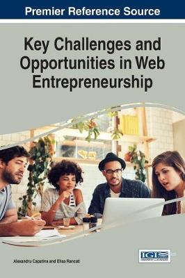 Key Challenges and Opportunities in Web Entrepreneurship - Alexandru Capatina