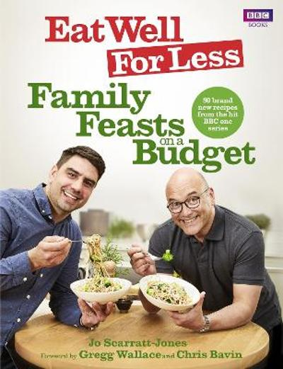 Eat Well for Less: Family Feasts on a Budget - Jo Scarratt-Jones