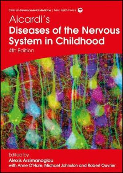 Aicardi's Diseases of the Nervous System in Childhood - Alexis Arzimanoglou
