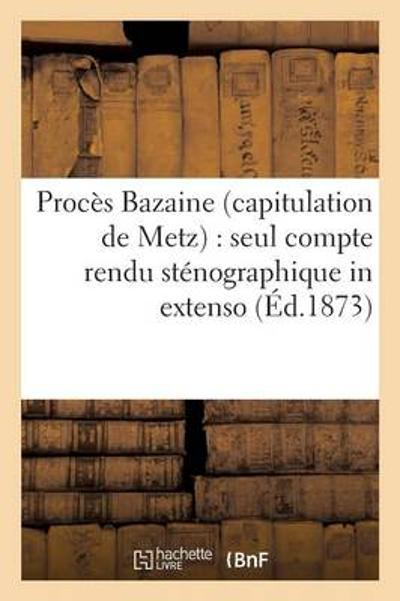 Proc s Bazaine Capitulation de Metz - Collectif