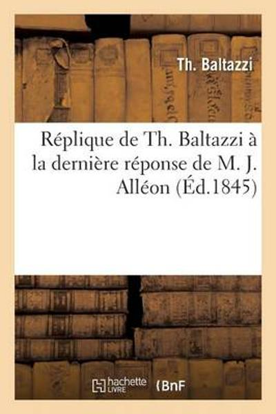 R plique de Th. Baltazzi   La Derni re R ponse de M. J. All on - Baltazzi-T