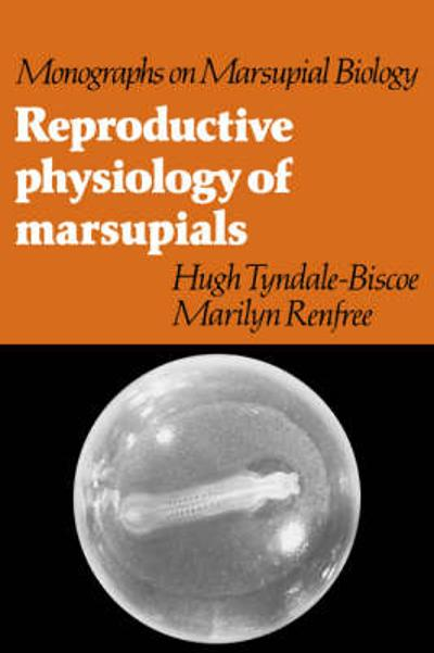 Reproductive Physiology of Marsupials - Hugh Tyndale-Biscoe