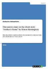 Discussion essay on the short story Soldier's Home by Ernest Hemingway - Katharina Ochsenfahrt
