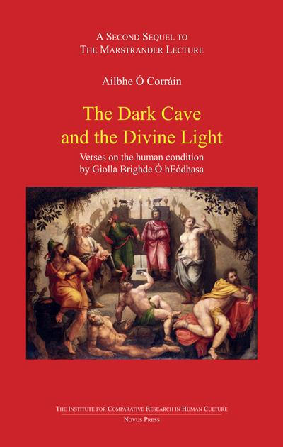 The dark cave and the devine light - Ailbhe Ó Corráin