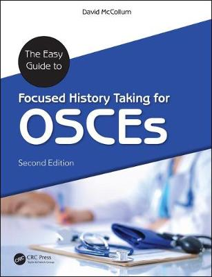 The Easy Guide to Focused History Taking for OSCEs, Second Edition - David McCollum