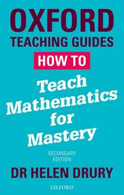 How To Teach Mathematics for Mastery - Dr Helen Drury