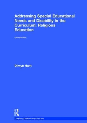 Addressing Special Educational Needs and Disability in the Curriculum: Religious Education - Dilwyn Hunt