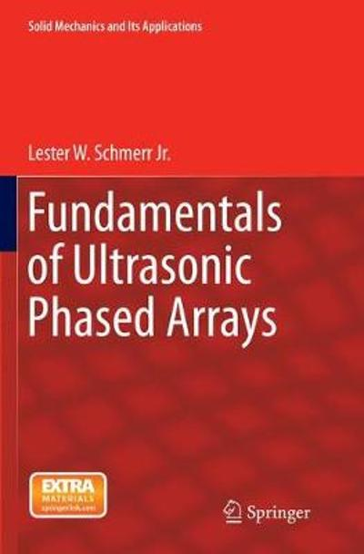 Fundamentals of Ultrasonic Phased Arrays - Lester W. Schmerr Jr.
