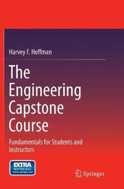 The Engineering Capstone Course - Harvey F. Hoffman