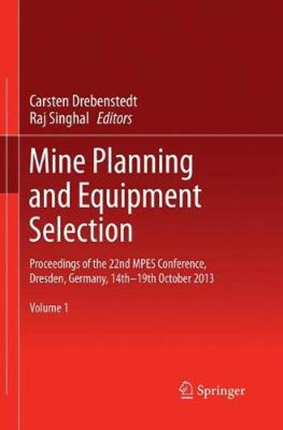 Mine Planning and Equipment Selection - Carsten Drebenstedt