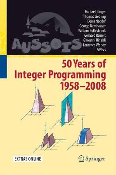 50 Years of Integer Programming 1958-2008 - Michael Junger