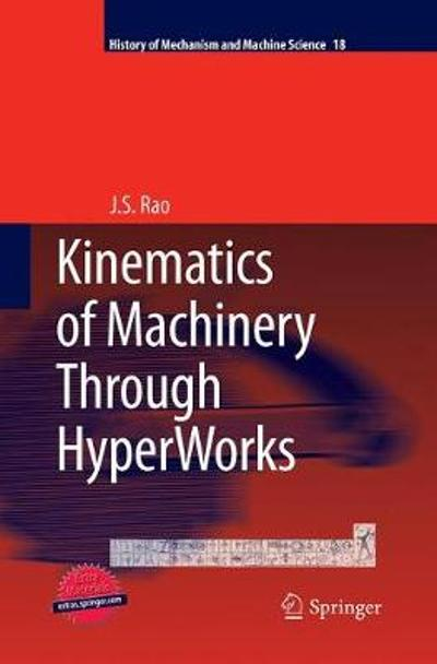 Kinematics of Machinery Through HyperWorks - J. S. Rao