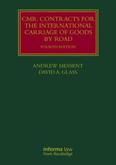 CMR: Contracts for the International Carriage of Goods by Road - Andrew Messent