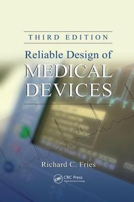 Reliable Design of Medical Devices - Richard C. Fries