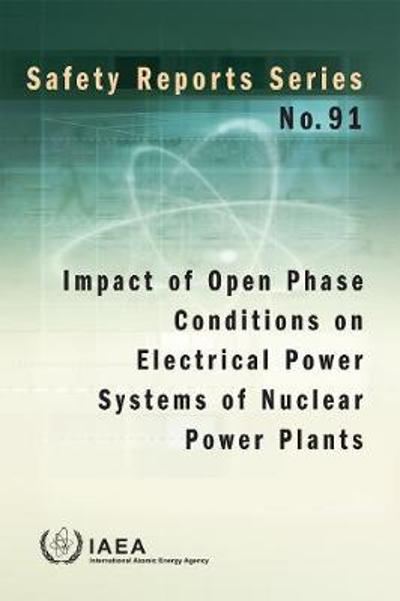 Impact of Open Phase Conditions on Electrical Power Systems of Nuclear Power Plants - IAEA