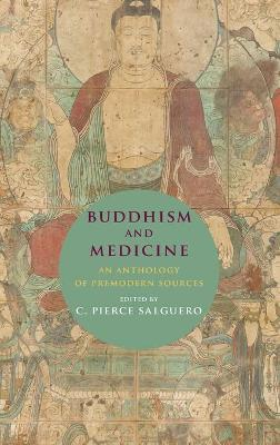 Buddhism and Medicine - C. Pierce Salguero