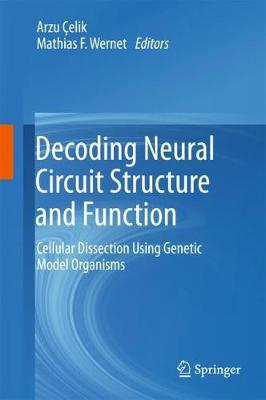 Decoding Neural Circuit Structure and Function - Arzu Celik