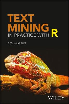 Text Mining in Practice with R - Ted Kwartler