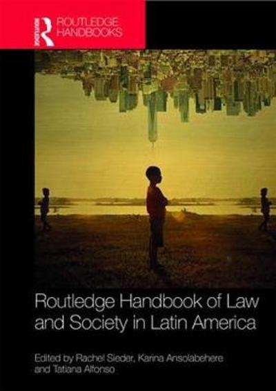 Routledge Handbook of Law and Society in Latin America - Rachel Sieder