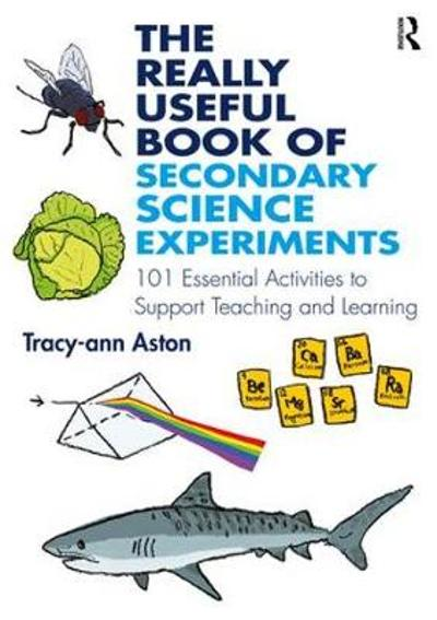 The Really Useful Book of Secondary Science Experiments - Tracy-ann Aston
