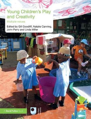 Young Children's Play and Creativity - Gill Goodliff