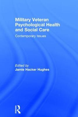 Military Veteran Psychological Health and Social Care - Jamie Hacker Hughes