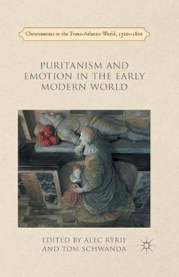 Puritanism and Emotion in the Early Modern World - Professor Alec Ryrie