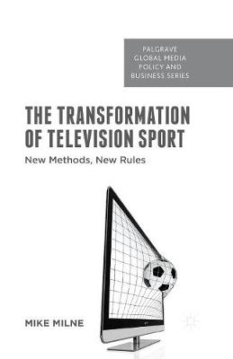 The Transformation of Television Sport - M. Milne