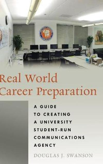Real World Career Preparation - Douglas J. Swanson