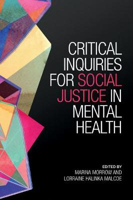 Critical Inquiries for Social Justice in Mental Health - Marina Morrow