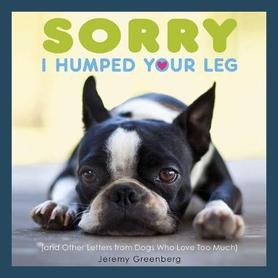 Sorry I Humped Your Leg - Jeremy Greenberg