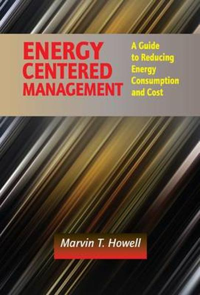 Energy Centered Management - Marvin T. Howell