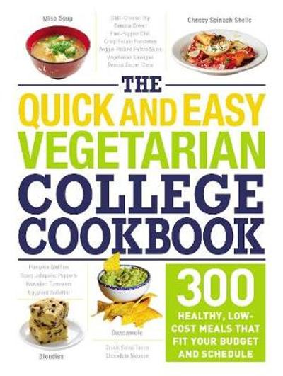 The Quick and Easy Vegetarian College Cookbook - Adams Media