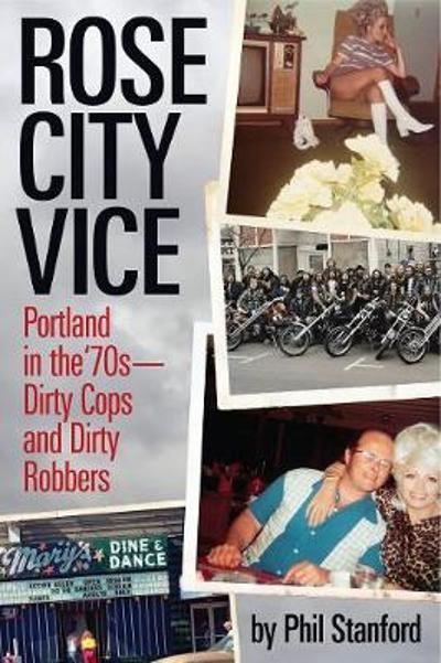 Rose City Vice - Phil Stanford