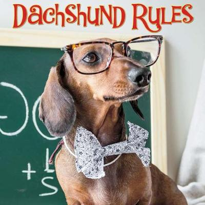 Dachshund Rules - Willow Creek Press