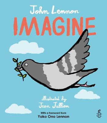Imagine - John Lennon, Yoko Ono Lennon, Amnesty International illustrated by Jean Jullien - John Lennon