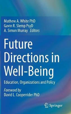 Future Directions in Well-Being - Mathew A. White