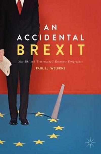 An Accidental Brexit - Paul J.J. Welfens