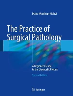 The Practice of Surgical Pathology - Diana Weedman Molavi